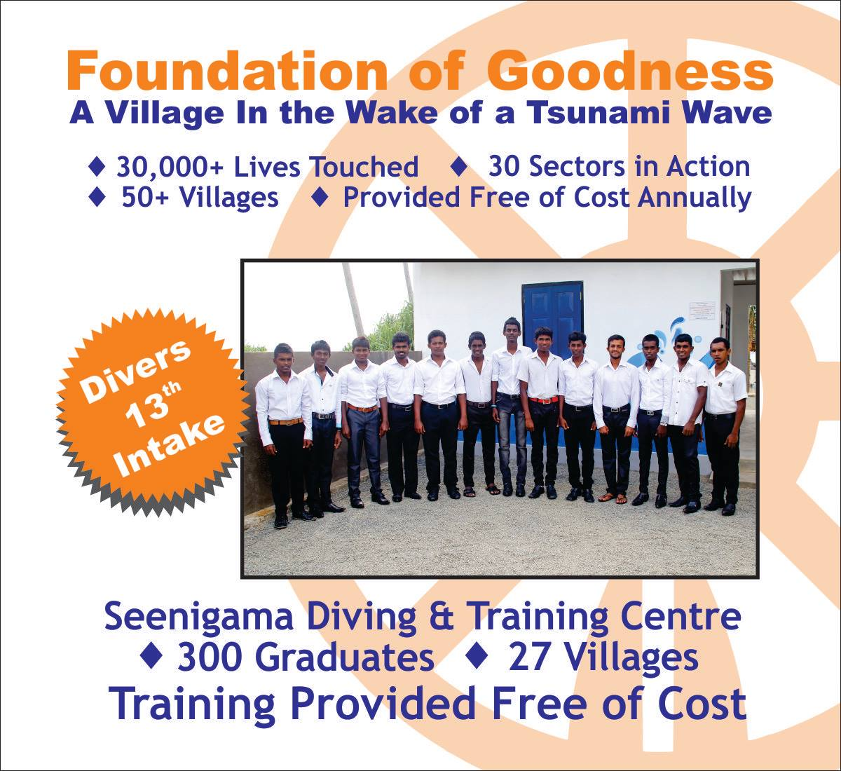 Seenigama Diving & Training Centre, funded by Dive Seenigama, Dive Lanka and Foundation of Goodness, trains two batches each year in Commercial Diving & Swimming skills free of cost to rural village young people.